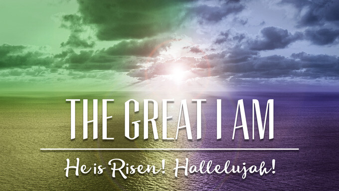 Easter - The Great I Am | 9:45 & 11am