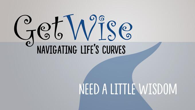 Need a Little Wisdom