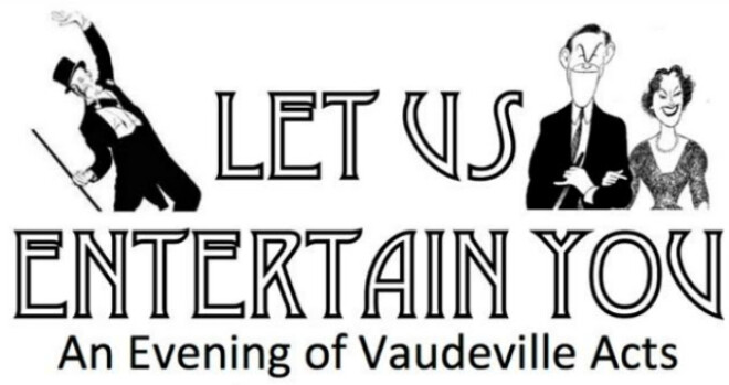 7pm An Evening of Vaudeville Acts