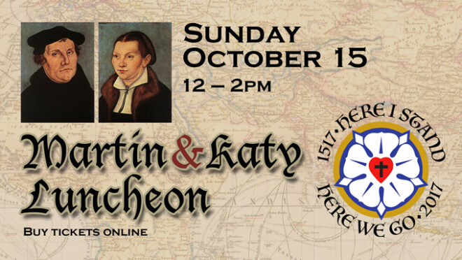 12pm Martin and Katy Luther Luncheon