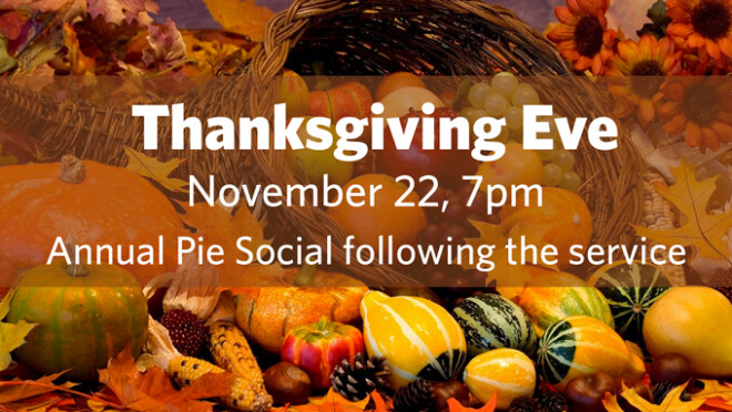 7pm Thanksgiving Eve Service