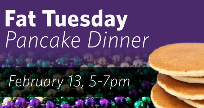 5pm Fat Tuesday Pancake Dinner