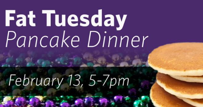 5pm Fat Tuesday Pancake Dinner
