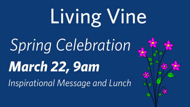 9am Living Vine Spring Celebration