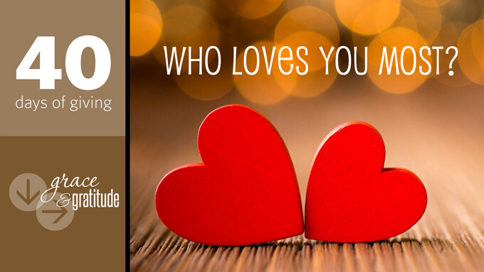 Who Loves You Most