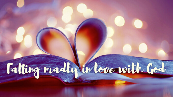 Falling Madly in Love with God