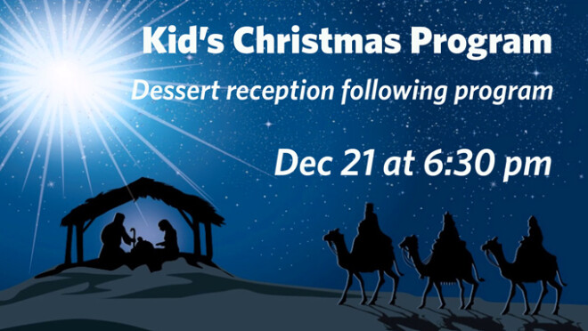 6:30pm Kid's Christmas Program