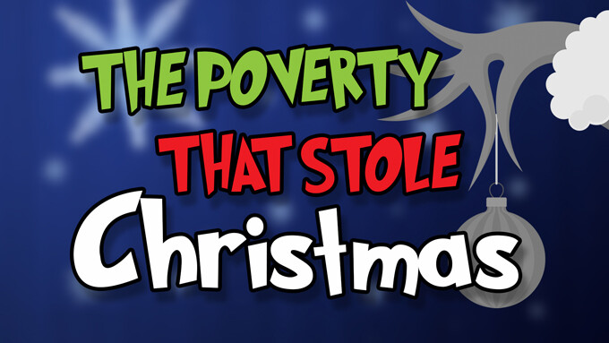 The Poverty That Stole Christmas
