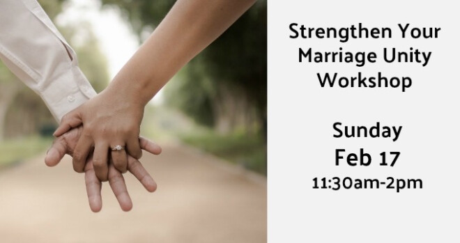 11:30am Strengthen Your Marriage Unity Workshop