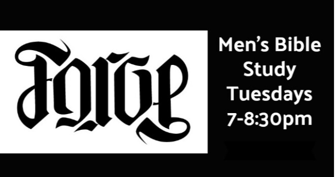 """7pm """"Forge"""" Men's Bible Study"""