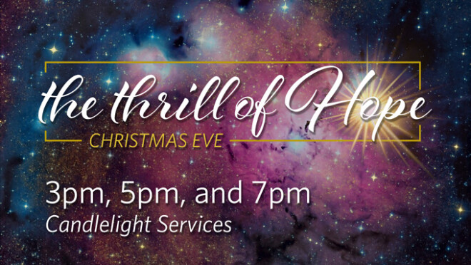 Christmas Eve Services 3pm, 5pm & 7pm