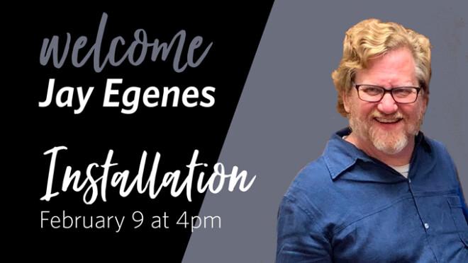4pm Pastor Jay Egenes Installation