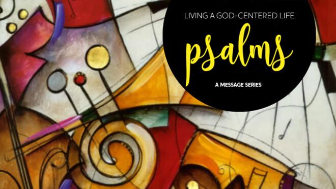 Psalms: Living a God Centered Life