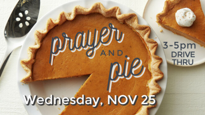 Thanksgiving Eve Prayer & Pie Drive Thru