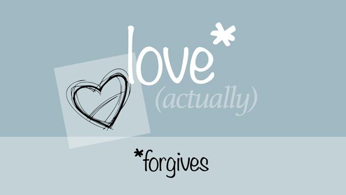 Love Actually Forgives