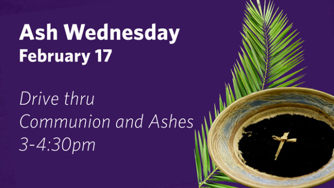 3pm Ash Wednesday Drive Thru and Communion