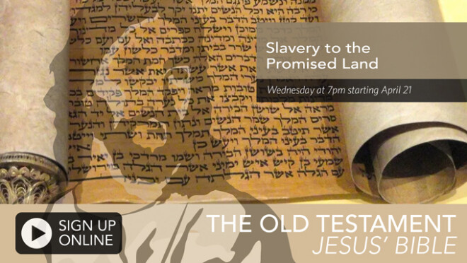 7pm Old Testament Part 2 - Slavery to the Promised Land