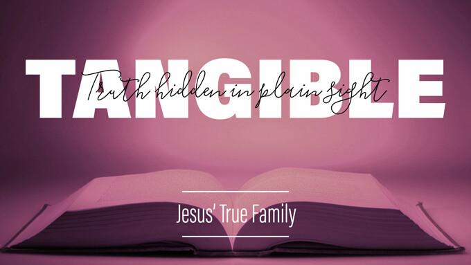 Jesus'  True Family